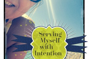 Claiming My Life – Serving Myself