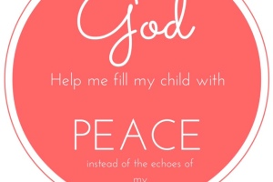 Fill My Child With Peace